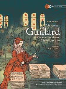 Remi Jimenes Charlotte Guillard Une Femme Imprimeur A La Renaissance Le Blog